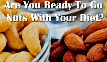 Are you ready to go nuts with your diet?