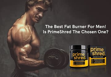 PrimeShred - The Best Fat Burner For Men